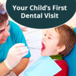 What Should Your Child's First Ever Dentist Visit Be Like